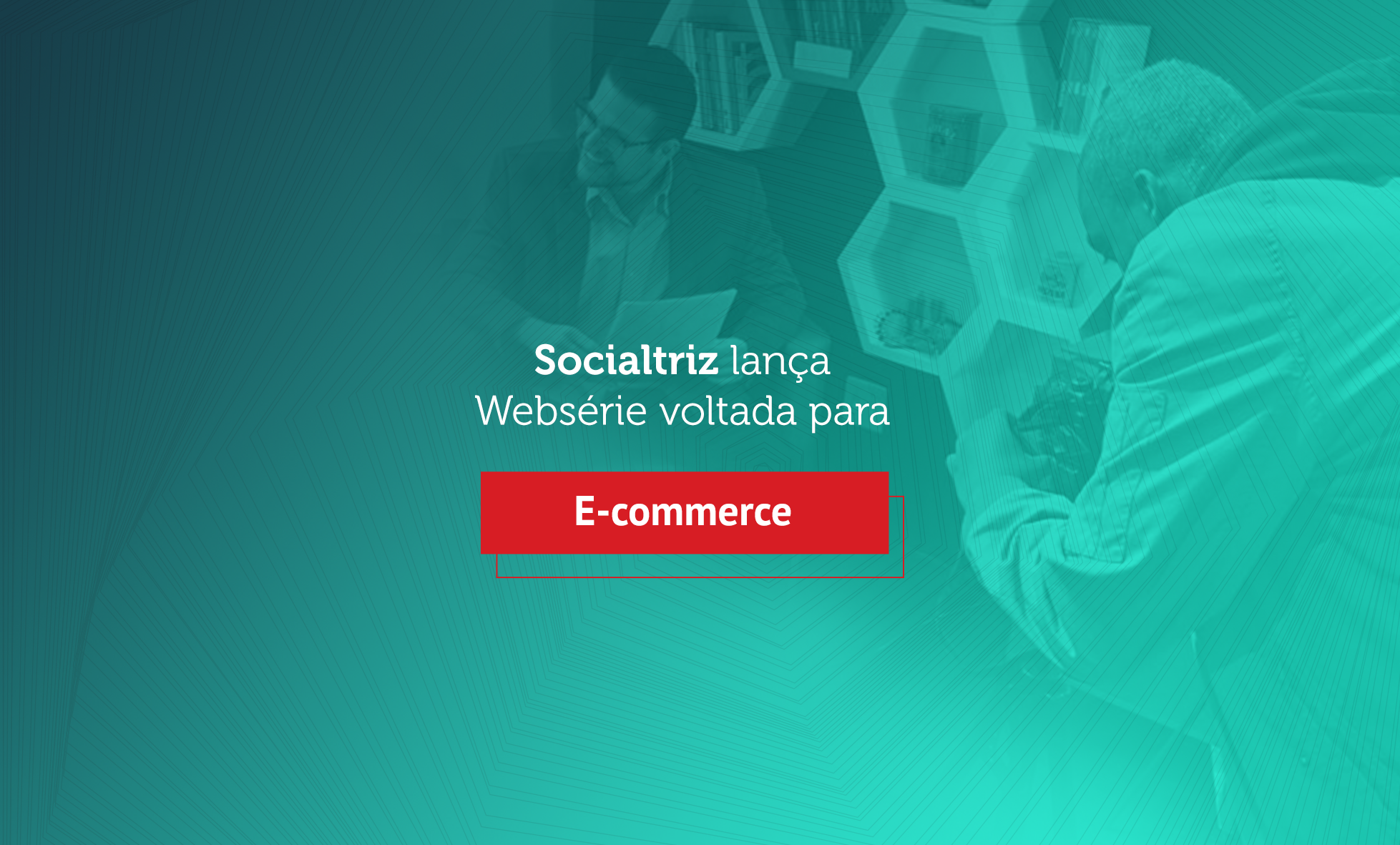 SOCIALTRIZ_blog-webserie-ecommerce