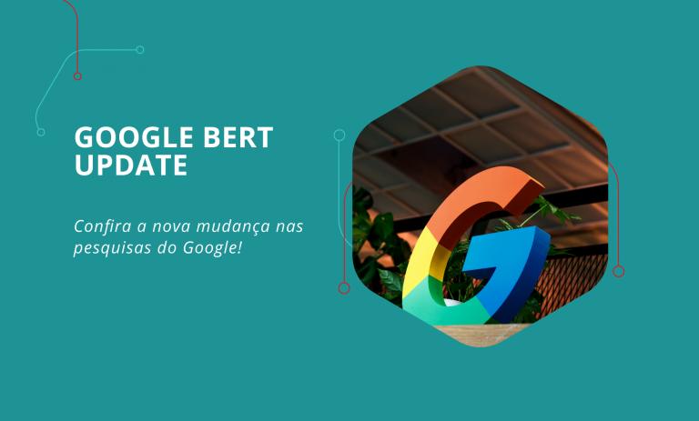 Google Bert Uptade Confira a Nova Atualização do Google!
